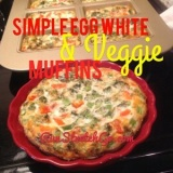 Healthy Recipe: Simple Egg White & Veggie Muffins