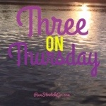 Three on Thursday: Progress & Processing