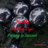 Healthy Holiday Tips: Packing for Success