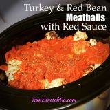 Healthy Recipe: Turkey & Red Bean Meatballs with Red Sauce