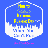 How to celebrate National Running Day if you can't run
